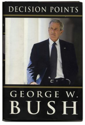 Decision Points. George W. Bush.