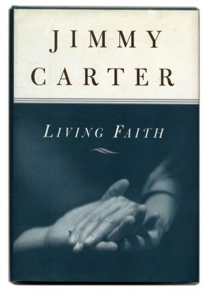 Living Faith - 1st Edition/1st Printing. Jimmy Carter