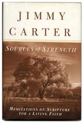 Sources of Strength: Meditations on Scripture for a Living Faith - 1st Edition/1st Printing....