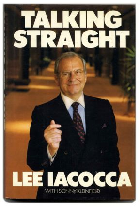 Talking Straight - 1st Edition/1st Printing. Lee Iacocca