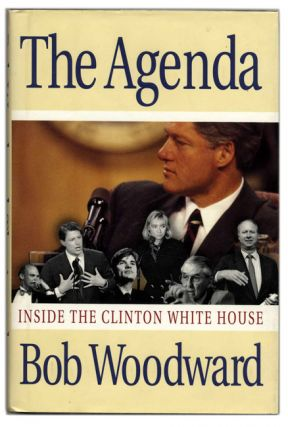 The Agenda: Inside the Clinton White House - 1st Edition/1st Printing. Bob Woodward.