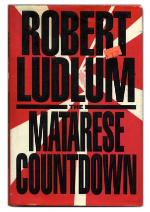The Matarese Countdown - 1st Edition/1st Printing. Robert Ludlum