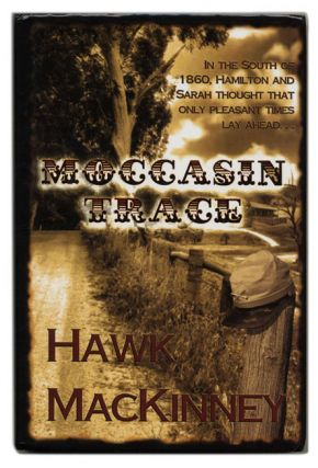 Moccasin Trace - 1st Edition/1st Printing. Hawk Mackinney