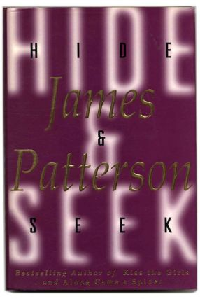 Hide & Seek - 1st Edition/1st Printing. James Patterson