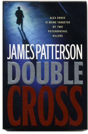 Double Cross - 1st Edition/1st Printing. James Patterson