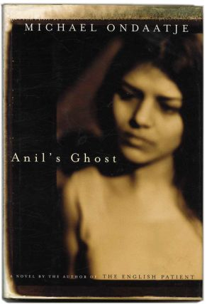 Anil's Ghost - 1st Edition/1st Printing. Michael Ondaatje