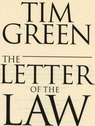 The Letter of the Law - 1st Edition/1st Printing. Tim Green.