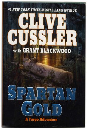 Spartan Gold - 1st Edition/1st Printing. Clive Cussler, Grant Blackwood.