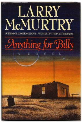 Anything for Billy - 1st Edition/1st Printing. Larry McMurtry.
