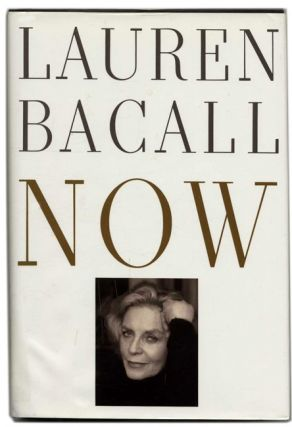 Now - 1st Edition/1st Printing. Lauren Bacall.