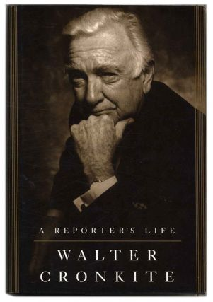 A Reporter's Life - 1st Edition/1st Printng. Walter Cronkite.
