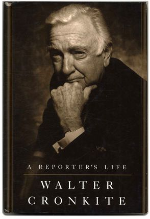 A Reporter's Life - 1st Edition/1st Printng. Walter Cronkite