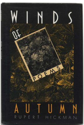 Winds of Autumn: Poems - 1st Edition/1st Printing. Rupert Hickman