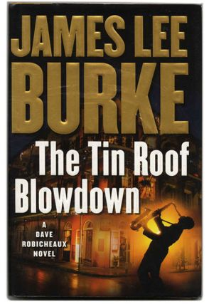The Tin Roof Blow Down - 1st Edition/1st Printing. James Lee Burke