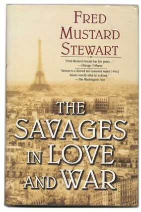 The Savages in Love and War - 1st Edition/1st Printing. Fred Mustard Stewart