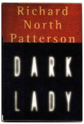 Dark Lady - 1st Edition/1st Printng. Richard North Patterson.