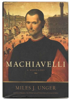 Machiavelli: A Biography - 1st Edition/1st Printing