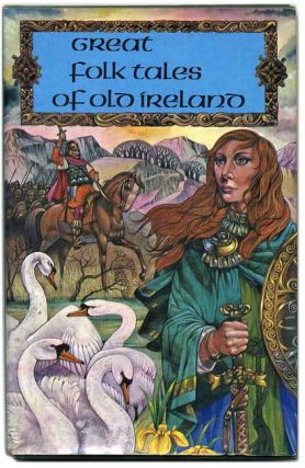 Great Folktales of Old Ireland. Mary McGarry.