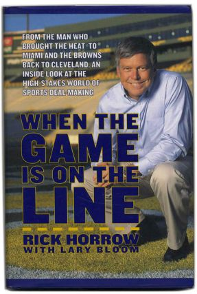 When the Game is on the Line - 1st Edition/1st Printing. Rick Horrow