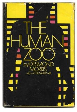 The Human Zoo - 1st US Edition/1st Printing. Desmond Morris