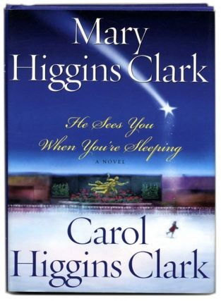 He Sees You when You're Sleeping - 1st Edition/1st Printing. Mary Higgins Clark, Carol Higgins.