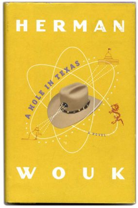A Hole in Texas - 1st Edition/1st Printing. Herman Wouk