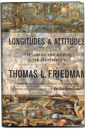 Longitudes and Attitudes: Exploring the World after September 11. Thomas L. Friedman