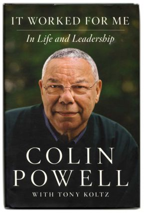 It Worked For Me: In Life and Leadership - 1st Edition/1st Printing. Colin Powell, Tony Koltz