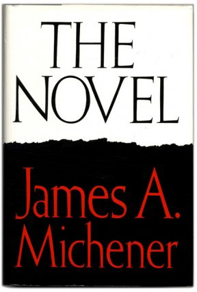 The Novel - 1st Edition/1st Printing. James A. Michener