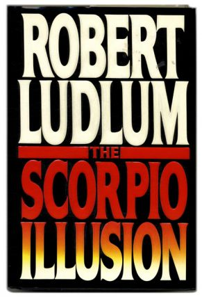 The Scorpio Illusion - 1st Edition/1st Printing. Robert Ludlum