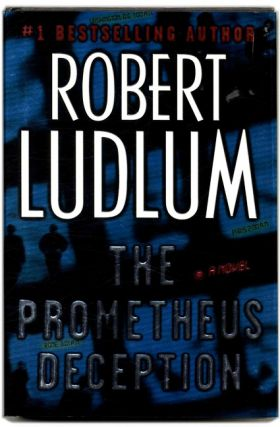 The Prometheus Deception - 1st Edition/1st Printing. Robert Ludlum