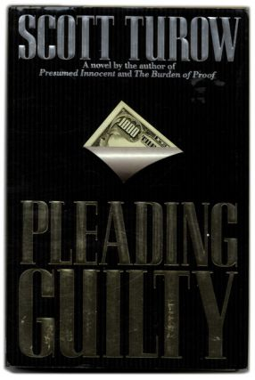 Pleading Guilty - 1st Edition/1st Printing. Scott Turow