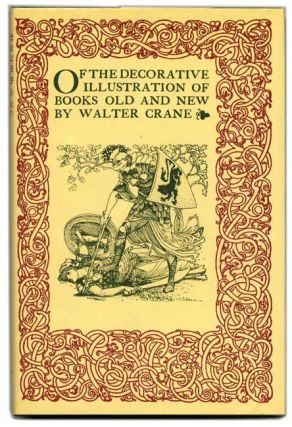 Of the Decorative Illustration of Books Old and New. Walter Crane