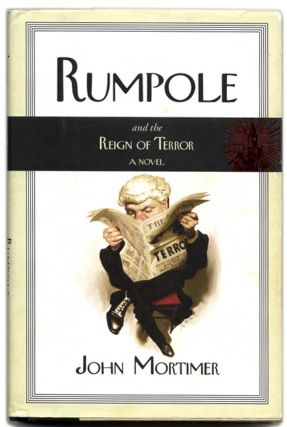 Rumpole and the Reign of Terror - 1st US Edition/1st Printing. John Mortimer