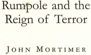 Rumpole and the Reign of Terror - 1st US Edition/1st Printing