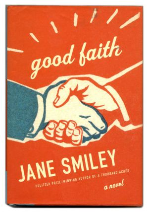 Good Faith - 1st Edition/1st Printing. Jane Smiley
