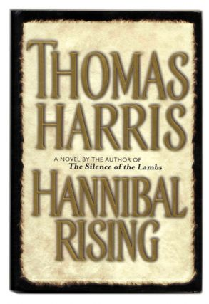 Hannibal Rising - 1st Edition/1st Printing. Thomas Harris