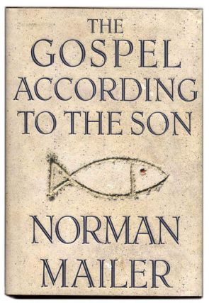 The Gospel According to the Son. Norman Mailer