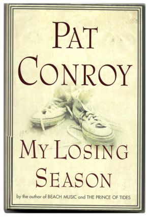 My Losing Season - 1st Edition/1st Printing. Pat Conroy