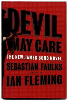 Devil May Care - 1st Edition/1st Printing. Sebastian Faulks, Ian Fleming