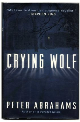 Crying Wolf - 1st Edition/1st Printing. Peter Abrahams