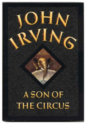 A Son of the Circus - 1st Edition/1st Printing. John Irving