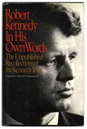 Robert Kennedy: in His Own Words - 1st Edition/1st Printing. Robert and Kennedy, Edwin O....