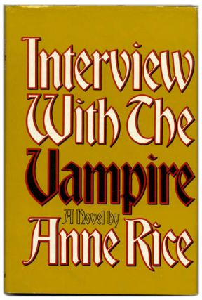Interview with the Vampire - 1st Edition/1st Printing. Anne Rice