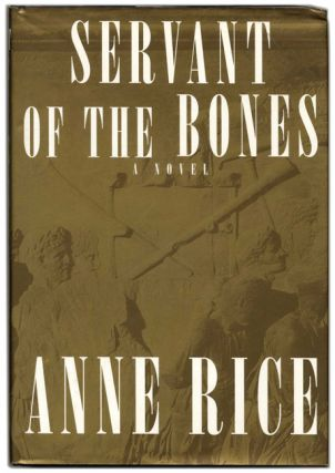Servant of the Bones - 1st Edition/1st Printing. Anne Rice.