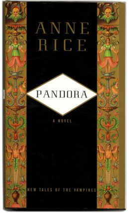 Pandora: New Tales of the Vampires. Anne Rice.