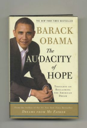 The Audacity of Hope: Thoughts on Reclaiming the American Dream. Barack Obama
