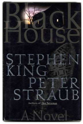 Black House - 1st Edition/1st Printing. Stephen King, Peter Straub