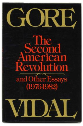 The Second American Revolution: and Other Essays (1976-1982) - 1st Edition/1st Printing. Gore...