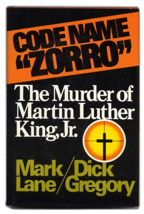"Code Name ""Zorro"": the Murder of Martin Luther King, Jr. - 1st Edition/1st Printing. Mark Lane,..."